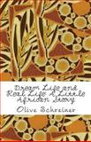 Dream Life and Real Life, Olive Schreiner, 149377896X