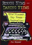Rough News - Daring Views, Jim Kepner, 1560238968