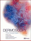 Dermoscopy : The Essentials, Johr, Robert H. and Argenziano, Giuseppe, 0323028969