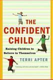 The Confident Child, Terri Apter, 0393328961