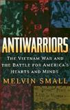 Antiwarriors, Melvin Small, 084202896X
