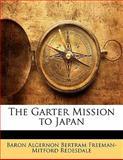 The Garter Mission to Japan, Baron Algernon Bertram Freema Redesdale, 114206896X