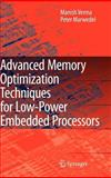 Advanced Memory Optimization Techniques for Low-Power Embedded Processors, Verma, Manisha and Marwedel, Peter, 1402058969