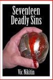 Seventeen Deadly Sins, Vic Nikitin, 1500378968