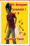 Sic Semper Tyrannis ! - Volume 6, Spanke Teen, 1500448966