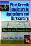 Plant Growth Regulators in Agriculture and Horticulture : Their Role and Commercial Uses, , 1560228962