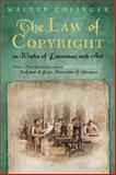 The Law of Copyright, in Works of Literature and Art : Including That of the Drama, Music, Engraving, Sculpture, Painting, Photography and Ornamental and Useful Designs: Together with International and Foreign Copyright, with the Statutes Relating Thereto, and References to the English and American Decisions, Copinger, Walter Arthur, 1584778962