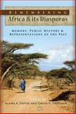 Remembering Africa and Its Diasporas, Audra Diptee and David Vincent Trotman, 1592218962