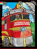 All Aboard! Trains Stained Glass Coloring Book, Peter Donahue, 0486478963