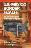 U.S.-Mexico Border Health : Issues for Regional and Migrant Populations, , 076190896X
