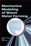 Mechanics Modeling of Sheet Metal Forming, Sing C. Tang and J. Pan, 0768008964