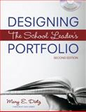 Designing the School Leader's Portfolio, Dietz, Mary E., 1412948967