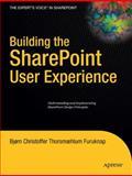 Building the SharePoint User Experience, Bjørn Christoffer Thorsmæhlum Furuknap, 1430218967