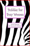 Bubbles for Busy Women, Bill Tyler, 1456508962