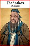 The Analects of Confucius, James Legge, 147838896X