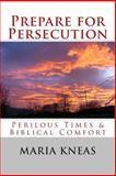 Prepare for Persecution, Maria Kneas, 1500298964