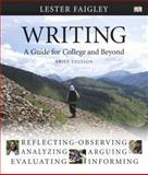 Writing : A Guide for College and Beyond, Faigley, Lester, 0321408969