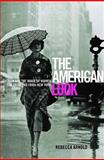 The American Look : Sportswear, Fashion and the Image of Women in 1930s and 1940s New York, Arnold, Rebecca, 1845118960