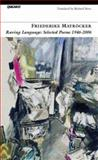 Raving Language : Selected Poems, 1946-2006, Mayrocker, Friederike, 1857548965