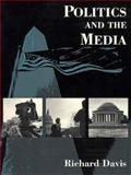 Politics and the Media, , 0131458973