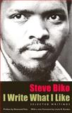 I Write What I Like : Selected Writings, Biko, Steve, 0226048977