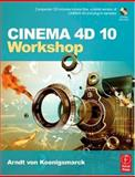 Cinema 4D 10 Workshop, Von Koenigsmarck, Arndt, 0240808975