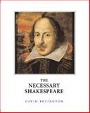 The Necessary Shakespeare, Shakespeare, William and Bevington, David, 0321088972