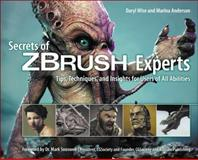 Secrets of Zbrush Experts : Tips, Techniques, and Insights for Users of All Abilities, Wise, 1435458974