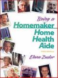 Being a Homemaker : Home Health Aide, Zucker, Elana D., 0130838977