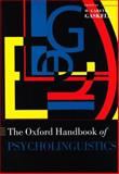 Oxford Handbook of Psycholinguistics, , 0198568975