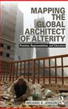 Mapping the Global Architect of Alterity : Essays in Practice, Representation and Education, Jenson, Michael, 0415818974