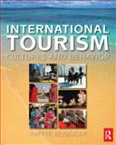 International Tourism : Cultures and Behavior, Reisinger, Yvette and Dimanche, Frederic, 0750678976
