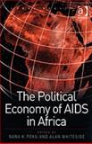 The Political Economy of AIDS in Africa, Poku, Nana and Whiteside, Alan, 0754638979
