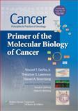 Cancer - Principles and Practice of Oncology : Primer of the Molecular Biology of Cancer, DeVita, Vincent T., Jr., 145111897X