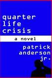 Quarter Life Crisis: a Novel, Patrick Anderson, 1499288972