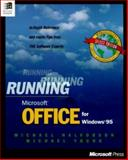 Running Microsoft Office for Windows 95 : In-Depth Reference and Inside Tips from the Software Experts, Halvorson, Michael, 1556158971