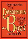 The Dangerous Book for Boys, Conn Iggulden and Hal Iggulden, 0062208977