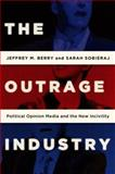 The Outrage Industry, Jeffrey M. Berry and Sarah Sobieraj, 0199928975