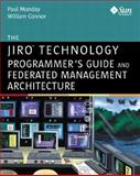 The Jiro Technology Programmer's Guide and Federated Management Architecture, Connor, William, 0201728974