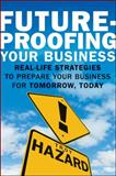 Future-Proofing Your Business, Troy Hazard, 0470638974