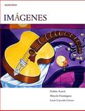 Imágenes : An Introduction to Spanish Language and Cultures, Rusch, Debbie and Dominguez, Marcela, 0495798975