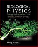 Biological Physics : Energy, Information, Life, Nelson, Philip, 0716798972