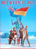 Between the Flags : One Hundred Years of Australian Surf Lifesaving, E Jaggard, 0868408972