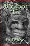 Bigfoot Lives!, Becky Cook, 1480058971