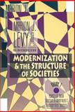 Modernization and the Structure of Societies, Levy, Marion J., Jr., 1560008970