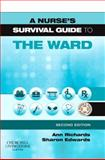 A Nurse's Survival Guide to the Ward, Richards, Ann and Edwards, Sharon L., 0443068976
