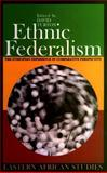 Ethnic Federalism : The Ethiopian Experience in Comparative Perspective, , 085255897X