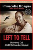 Left to Tell, Immaculee Ilibagiza, Steve Erwin, 1401908977