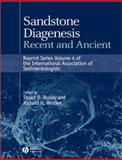 Sandstone Diagenesis : Recent and Ancient, , 1405108975