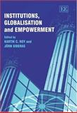 Institutions, Globalisation and Empowerment, , 184064897X